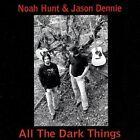 All The Dark Things Hunt Dennie 2009 CD