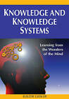 Knowledge and Knowledge Systems: Learning from the Wonders of the Mind by Eliezer Geisler (Hardback, 2007)