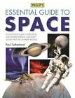 Philip's Essential Guide to Space by Octopus Publishing Group (Hardback, 2016)