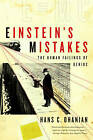Einstein's Mistakes: The Human Failings of Genius by Hans C. Ohanian (Paperback, 2010)