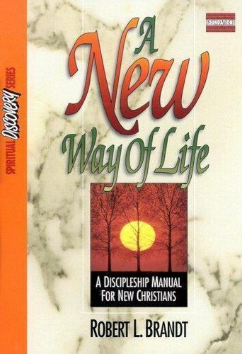 A New Way of Life : A Discipleship Manual for New Christians by Robert L. Brandt