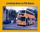 Looking Back at PTE Buses by Andrew Wiltshire (Hardback, 2013)