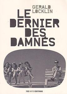 "GERALD LOCKLIN ""LE DERNIER DES DAMNES"" SIGNED NEW FRENCH COLLECTION 2013"