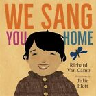 We Sang You Home by Richard Van Camp (Board book, 2016)