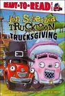Trucksgiving Scieszka Jon Shannon David Illustrator Long Loren Illustrat