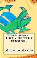 Los principios económicos detrás de Internet by Manuel Lobato Vico (2009,...