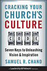 Cracking Your Church's Culture Code: Seven Keys to Unleashing Vision and Inspiration by Samuel Chand (Hardback, 2010)