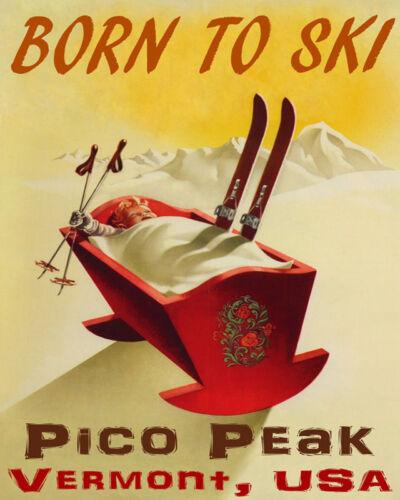 POSTER BORN TO SKI PICO PEAK VERMONT WINTER SPORT SKIING VINTAGE REPRO FREE S//H