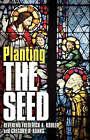 Planting the Seed by Gregory A Banks, Frederick A Kohler (Hardback, 2007)