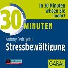 30 Minuten für erfolgreiche Stressbewältigung / CD von Antony Fedrigotti (2005)