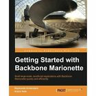 Getting Started with Backbone Marionette by Arturo Soto, Raymundo Armendariz (Paperback, 2014)