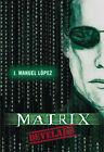 Matrix Develado by J. Manuel Lopez (Paperback, 2006)