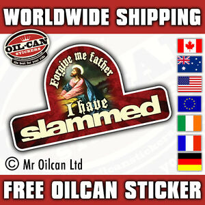 forgive-me-father-I-have-SLAMMED-car-sticker-by-mr-oilcan-130x80mm