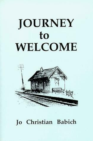 Journey to Welcome by Babich, Jo C.
