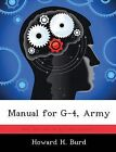 Manual for G-4, Army by Howard H Burd (Paperback / softback, 2012)