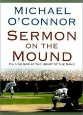 Sermon on the Mound: Finding God at the Heart of the Game O'Connor, Michael Har