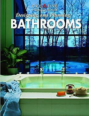 Designing and Planning Bathrooms Paperback Creative Homeowner Press