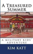 A Treasured Summer : (a Military Kids' Adventure) by Kim Katt (2014, Paperback)