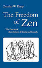 The Freedom of Zen by Zensho W Kopp (Paperback / softback, 2010)