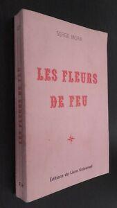 Serge Mora Las Flores De Fuego 1970 Pin Ediciones La Libro Universal Buen Estado
