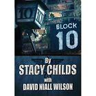 Block 10 by David Niall Wilson Book (hardback)