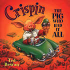 Crispin: The Pig Who Had it All by Ted Dewan (Hardback, 2000)