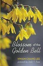 Blossom of the Golden Bell by Hwain Chang Lee (Paperback / softback, 2016)