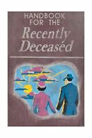 Handbook For The Recently Deceased Free Shipping
