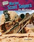 Marine Scout Snipers in Action by Jessica Rudolph (Hardback, 2014)