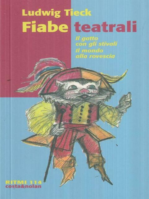 FIABE TEATRALI  TIECK LUDWIG COSTA & NOLAN 2007 RITMI