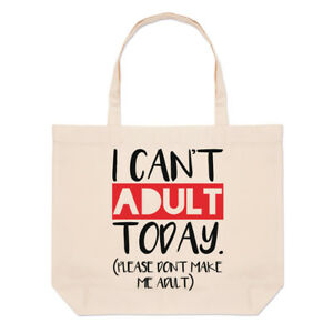 I-Can-039-t-Adult-Today-Please-Don-039-t-Make-Me-Adult-Large-Beach-Tote-Bag