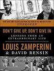 Don't Give Up, Don't Give in: Lessons from an Extraordinary Life by Louis Zamperini, David Rensin (Paperback / softback, 2015)