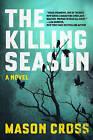 The Killing Season: A Novel by Mason Cross (Hardback, 2015)
