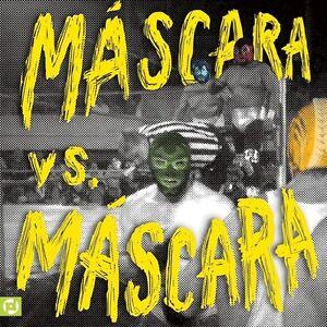 Mascaras-Mascara-Vs-Mascara-New-Vinyl