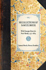 Recollections of Samuel Breck: With Passages from His Note-Books, 1771-1862 by Horace Elisha Scudder, Samuel Breck (Paperback / softback, 2007)
