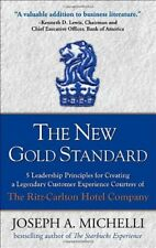 The New Gold Standard : 5 Leadership Principles for Creating a Legendary Customer Experience Courtesy of the Ritz-Carlton Hotel Company by Joseph A. Michelli (2008, Hardcover)
