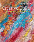 Creative Quilts: Inspiration, Texture and Stitch by Sandra Meech (Hardback, 2006)