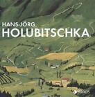 Hans-Jörg Holubitschka von Hans-Jörg Holubitschka (2015, Gebundene Ausgabe)