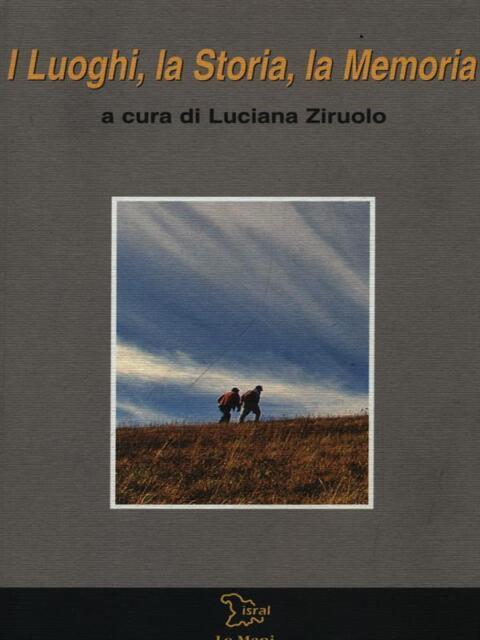 I LUOGHI, LA STORIA, LA MEMORIA  ZIRUOLO LUCIANA LE MANI-MICROART'S 2007