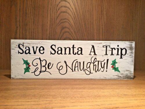 Sinal de feriados Madeira Rústico Santa salvar uma viagem ser Naughty Decoração De Natal