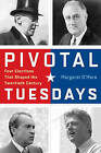 Pivotal Tuesdays: Four Elections That Shaped the Twentieth Century by Margaret Pugh O'Mara (Hardback, 2015)
