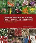 Chinese Medicinal Plants, Herbal Drugs and Substitutes: an identification guide: An identification guide by Christine Leon, Lin Yu-Lin (Hardback, 2017)
