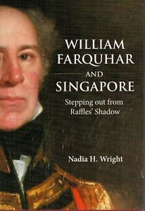 William-Farquhar-Stepping-out-from-Raffles-039-Shadow-Nadia-H-Wright