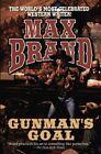 Gunman's Goal by Max Brand (Paperback / softback, 2013)