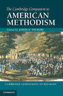 The Cambridge Companion to American Methodism by Cambridge University Press (Paperback, 2013)