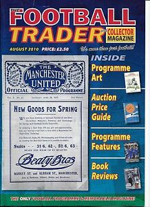 FOOTBALL TRADER MAGAZINE ISSUE NUMBER 101 AUGUST 2010 - Spalding, United Kingdom - FOOTBALL TRADER MAGAZINE ISSUE NUMBER 101 AUGUST 2010 - Spalding, United Kingdom