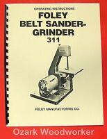 Foley 311 Belt Sander Grinder Instructions & Parts Manual 0963