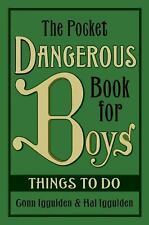The Pocket Dangerous Book for Boys: Things to Do by Conn Iggulden, Hal Iggulden,