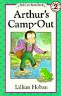 Arthur's Camp-out: I Can Read Book, Level 2, Grades 1-3 by Lillian Hoban (Paperback, 1994)