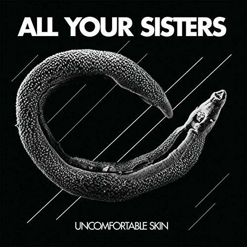 All Your Sisters - Uncomfortable Skin [New Vinyl LP]